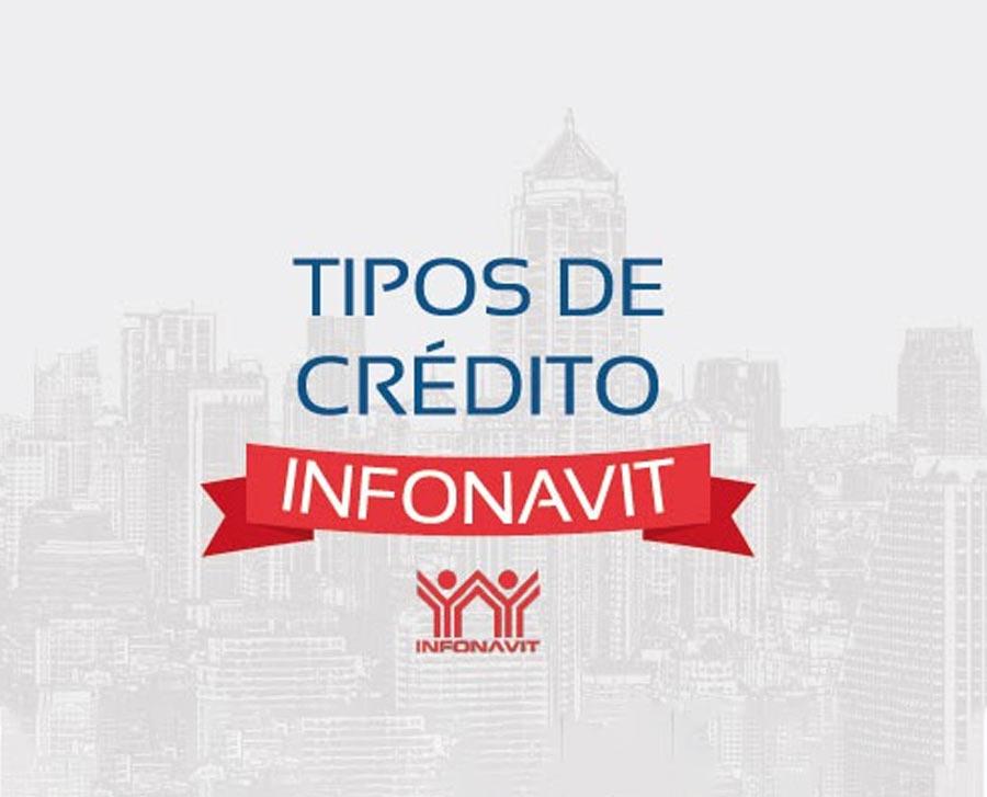 tipos de credito infonavit
